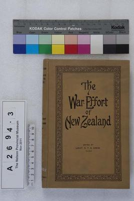 The war effort of New Zealand : a popular history of : (a) minor campaigns in which New Zealanders took part; (b) services not fully dealt with in the campaign volumes; (c) the work at the bases / edited by Lt. H. T. B. Drew