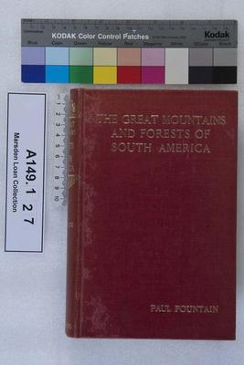 The great mountains and forests of South America; 1904; A149.127