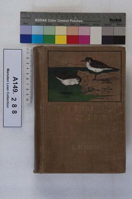 The birds of Siberia : a record of a naturalist's visits to the valleys of the Petchora and Yenesei; 1901; A149.288
