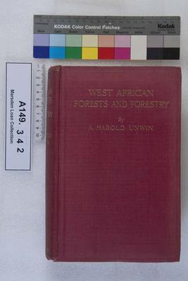 West African forests and forestry / by A Harold Unwin; 1920; A149.342
