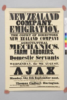 New Zealand Company emigration : the court of directors of the New Zealand Company are prepared to assist in emigration to their settlements in New Zealand : agricultural mechanics, farm laborers and domestic servants of good character who will asisst themselves by defraying a portion of the cost of their passage...by the ship Ajax appointed to sail...4 Septmebr next...24th July 1848