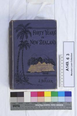 Forty years in New Zealand : including a personal narrative, an account of Maoridom, and of the Christianization and colonization of the country