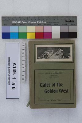"""Tales of the golden west, being reminiscences of Westland from its settlement by gold-seekers and traders / by """"Waratah"""""""