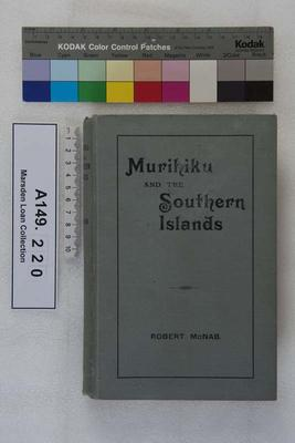 Murihiku and the southern islands : a history of the West Coast Sounds, Foveaux Strait, Stewart Island, the Snares, Bounty, Antipodes, Auckland, Campbell and Macquairie Islands, from 1770 to 1829