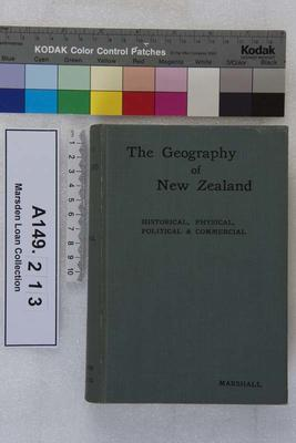 The geography of New Zealand : historical, physical, political and commercial / by P. Marshall ; with contributions by Professor J.W. Gregory, A. Hamiton and G. Hogben; Circa 1912; A149.213
