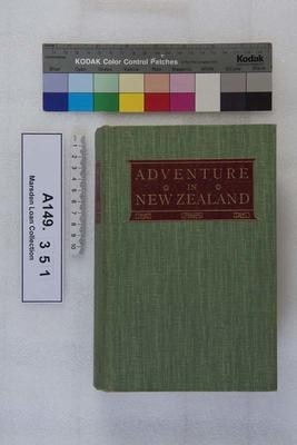 Adventure in New Zealand, from 1839 to 1844 ; with some account of the beginning of the British colonization of the islands / edited by Sir Robert Stout