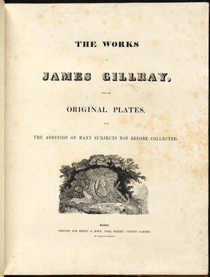 [The works of James Gillray from the original plates, with the addition of many subjects not before collected.]; 1851; A149.368
